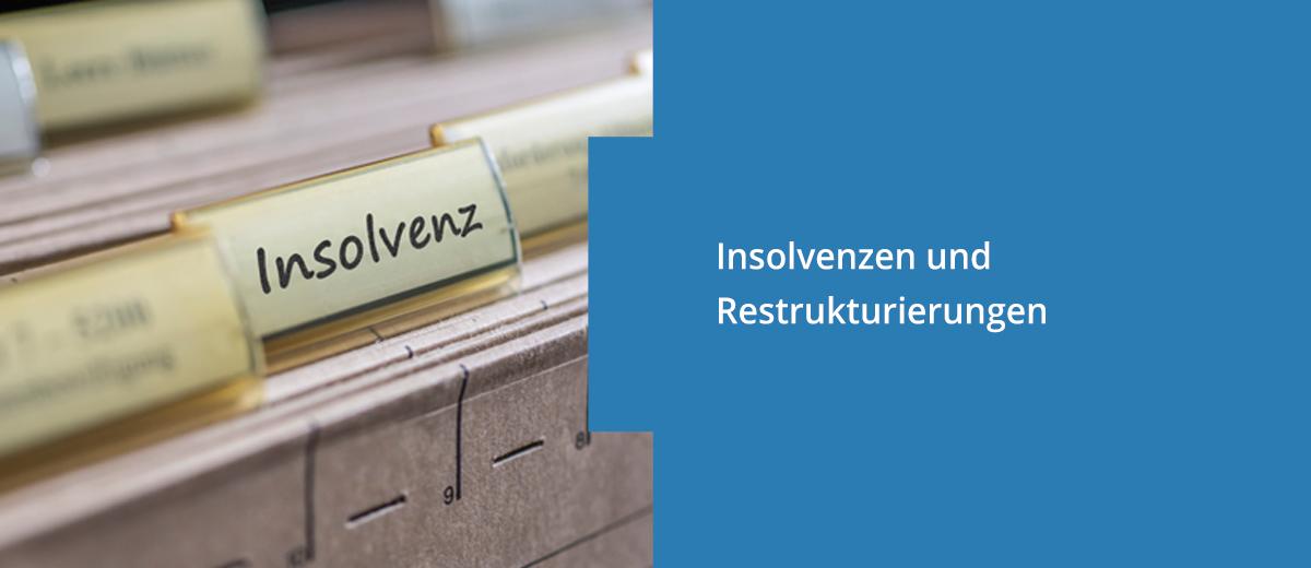 Insolvenzen und Restrukturierungen