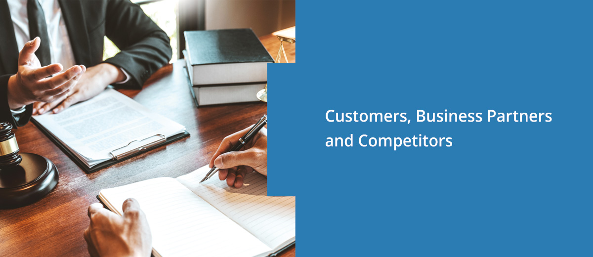 Customers, Business Partners and Competitors